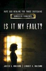 Is It My Fault? af Justin S. Holcomb