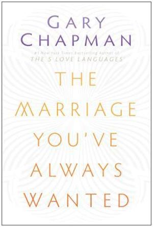 Bog paperback The Marriage You've Always Wanted af Gary Chapman