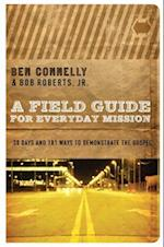 A Field Guide for Everyday Mission af Ben Connelly