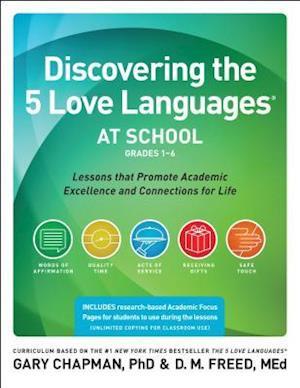 Bog, paperback Discovering the 5 Love Languages at School, Grades 1-6 af Gary Chapman