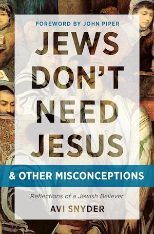 Bog, paperback Jews Don't Need Jesus. . .and Other Misconceptions af Avi Snyder