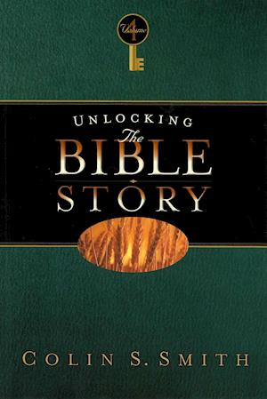 Bog, paperback Unlocking the Bible Story af Colin S. Smith
