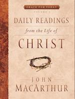 Daily Readings from the Life of Christ, Volume 1 (Grace for Today, nr. 1)