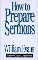 How to Prepare Sermons af William Evans