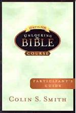 10 Keys for Unlocking the Bible Participants Guide af Colin S. Smith