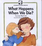 What Happens When We Die? (Children's Bible Basics)