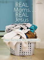 Real Moms... Real Jesus