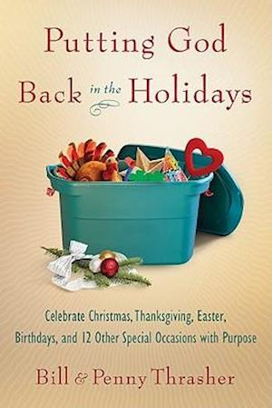 Bog, paperback Putting God Back in the Holidays af Bill Thrasher, Penny Thrasher