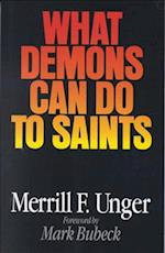 What Demons Can Do to Saints af Merrill F. Unger