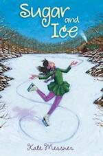 Sugar and Ice af Kate Messner