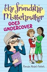 The Friendship Matchmaker Goes Undercover (The Friendship Matchmaker)