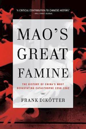 the famine in china in 1958 and 1962 in hungry ghosts maos secret famine a book by jasper becker The paperback of the mao's great famine: the history of china's between 1958 and 1962, china by the british journalist jasper becker4 but becker's.