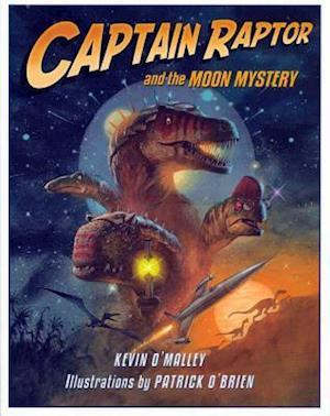 Bog, hardback Captain Raptor and the Moon Mystery af Kevin O'Malley