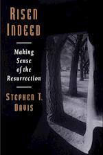 Risen Indeed: Making Sense of the Resurrection