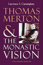 Thomas Merton and the Monastic Vision