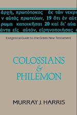 Exegetical Guide to the Greek New Testament, Volume 12: Colossians and Philemon