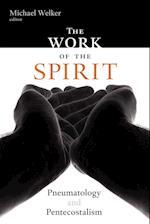 The Work of the Spirit: Pneumatology and Pentecostalism