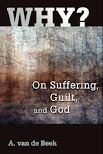 Why?: On Suffering, Guilt, and God