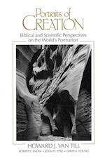 Portraits of Creation: Biblical and Scientific Perspectives on the World's Formation