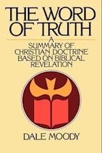 The Word of Truth: A Summary of Christian Doctrine Based on Biblical Revelation