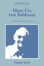 Hans Urs Von Balthasar: A Theological Style