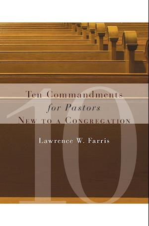 Ten Commandments for Pastors New to a Congregation