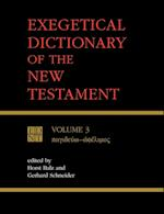 Exegetical Dictionary of the New Testament, Vol. 3 af Gerhard M. Schneider, Horst Balz