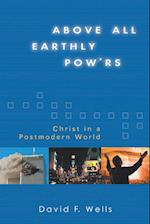 Above All Earthly Pow'rs af David F. Wells
