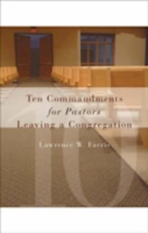 Ten Commandments for Pastors Leaving a Congregation