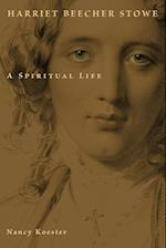 Harriet Beecher Stowe (Library of Religious Biography Series)