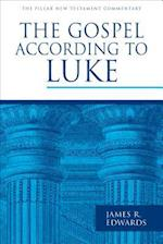 The Gospel According to Luke (Pillar New Testament Commentary)