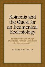Koinonia and the Quest for an Ecumenical Ecclesiology