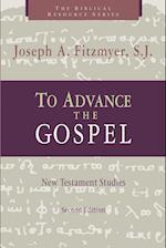 To Advance the Gospel: New Testament Studies