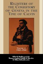 Registers of the Consistory of Geneva in the Time of Calvin: Volume 1, 1542-1544