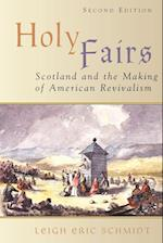 Holy Fairs: Scotland and the Making of American Revivalism af Leigh Eric Schmidt