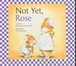 Not Yet, Rose af Susanna Leonard Hill