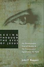 Seeing Through the Eyes of Jesus af John F. Baggett