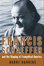 Francis Schaeffer af Barry Hankins