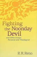 Fighting the Noonday Devil af R. R. Reno