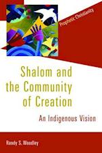 Shalom and the Community of Creation (Prophetic Christianity)