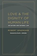 Love and the Dignity of Human Life af Robert Spaemann