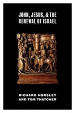 John, Jesus, and the Renewal of Israel