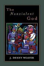 The Nonviolent God af J. Denny Weaver