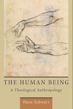 The Human Being af Hans Schwarz