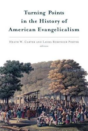 Bog, paperback Turning Points in the History of American Evangelicalism af Heath W. Carter