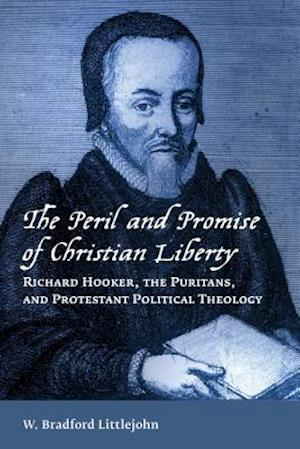 Bog, paperback The Peril and Promise of Christian Liberty af W. Bradford Littlejohn