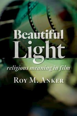 Bog, paperback Beautiful Light af Roy M. Anker