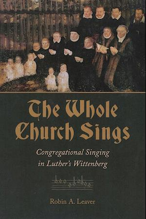 Bog, paperback The Whole Church Sings af Robin A. Leaver