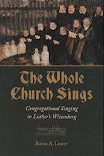 The Whole Church Sings (Calvin Institute of Christian Worship Liturgical Studies)