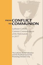 From Conflict to Communion (Reformation Resources 1517 2017)